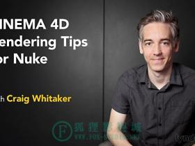 Lynda – C4D渲染技巧 CINEMA 4D Rendering Tips for NUKE