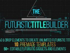 【AE模板】10组未来高科技可视化界面电影预告片头开场模板 Futuristic Title Builder
